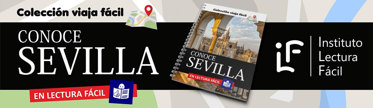 """Primera Guía de la Colección viaja fácil, """"Conoce Sevilla en Lectura Fácil"""""""