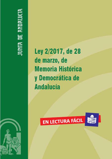 Ley 2/2017 de 28 de Marzo de Memoria Histórica y Democrática de Andalucía en Lectura Fácil