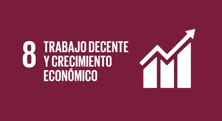 ODS Objetivo 8: Trabajo decente y crecimiento económico