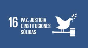 ODS – OBJETIVO 16: Las instituciones comprensibles son más sólidas y justas